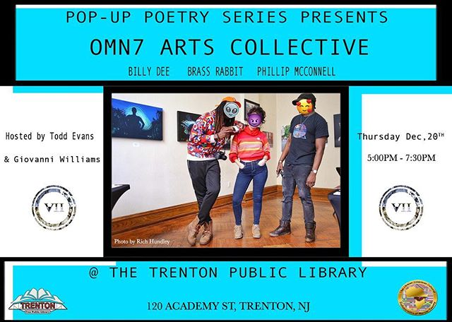 Whatsup IG fam !! Come and join us for the holidays. Next Thursday the 20th of December Omn7 members @me_kon_el , @billydee238 and @brassrabbitart will be performing written pieces in Trenton at the public library on Academy street! Come check out the show !!
