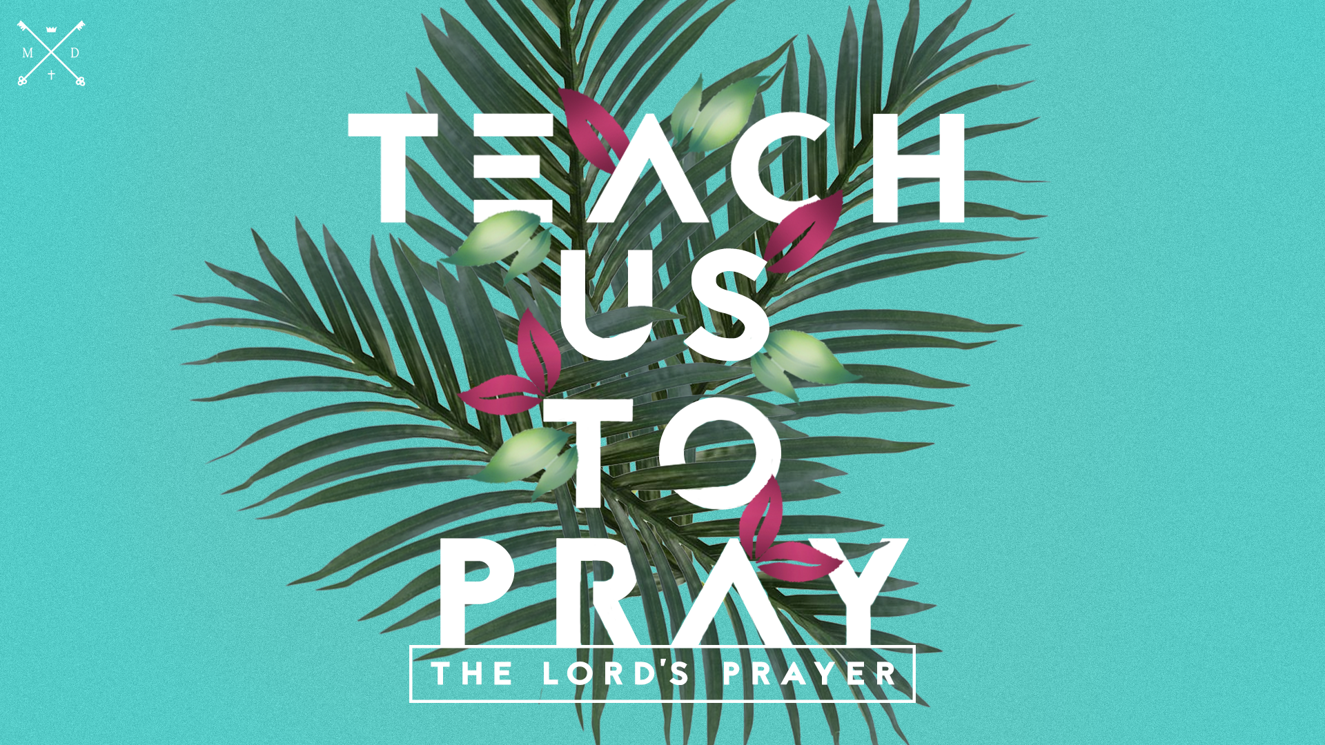 Teach Us To Pray.png
