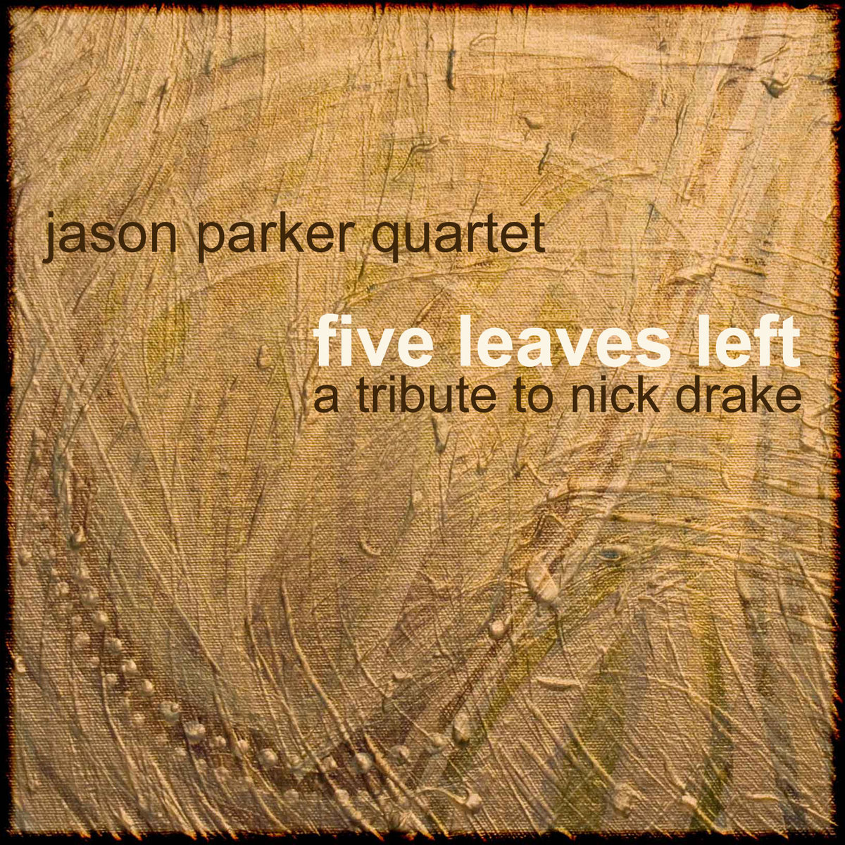 Five Leaves Left (a Tribute to Nick Drake)