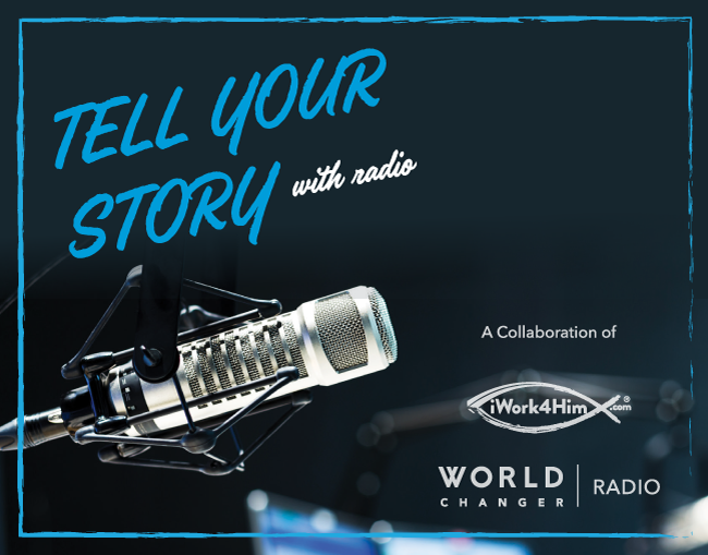 tell-your-story-iwork4him-world-changer-network.png
