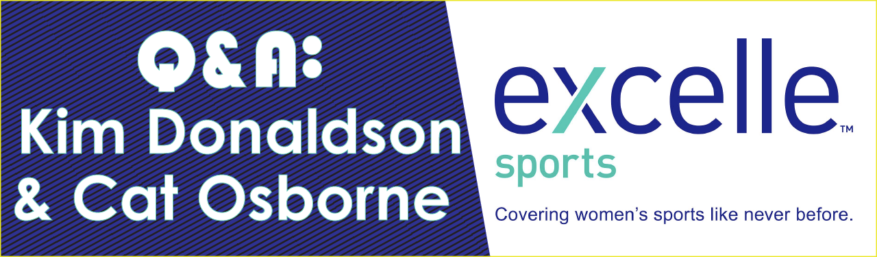 Q&A with Kim Donaldson & Cat Osborne with Excelle Sports