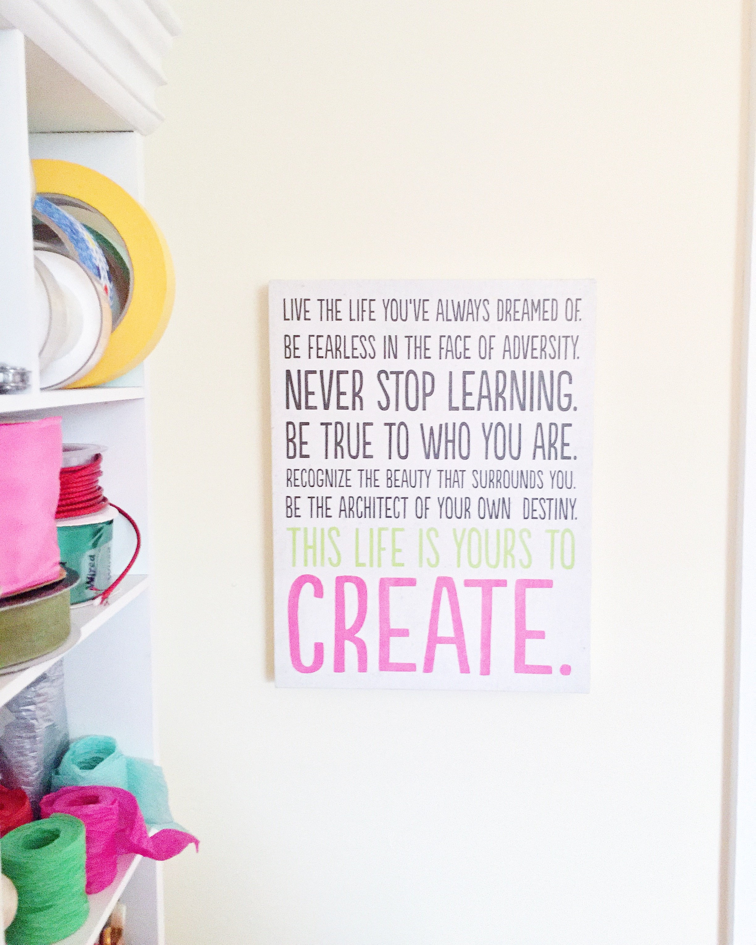 """""""This life is yours to create."""""""