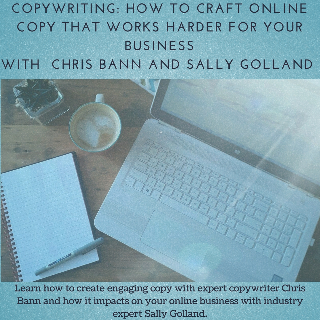 Copywriting: how to craft online copy that works harder for your business workshop