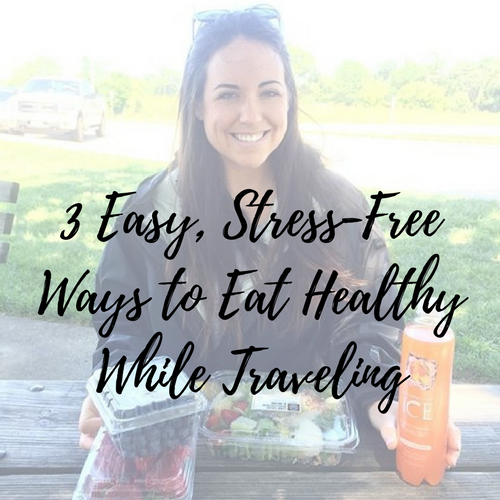 easy-tips-to-eat-healthy-while-traveling