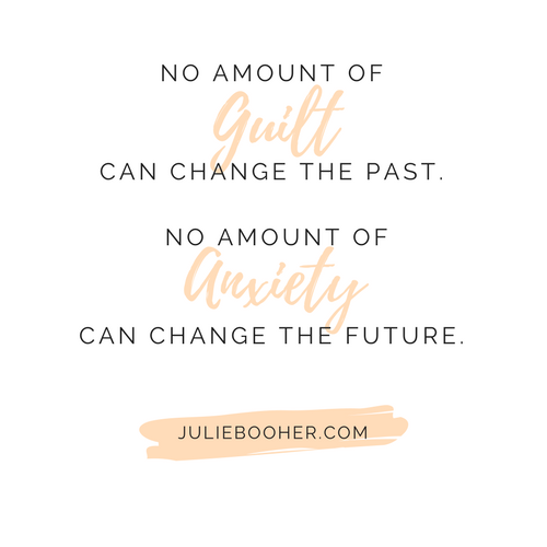 guilt-past-anxiety-future