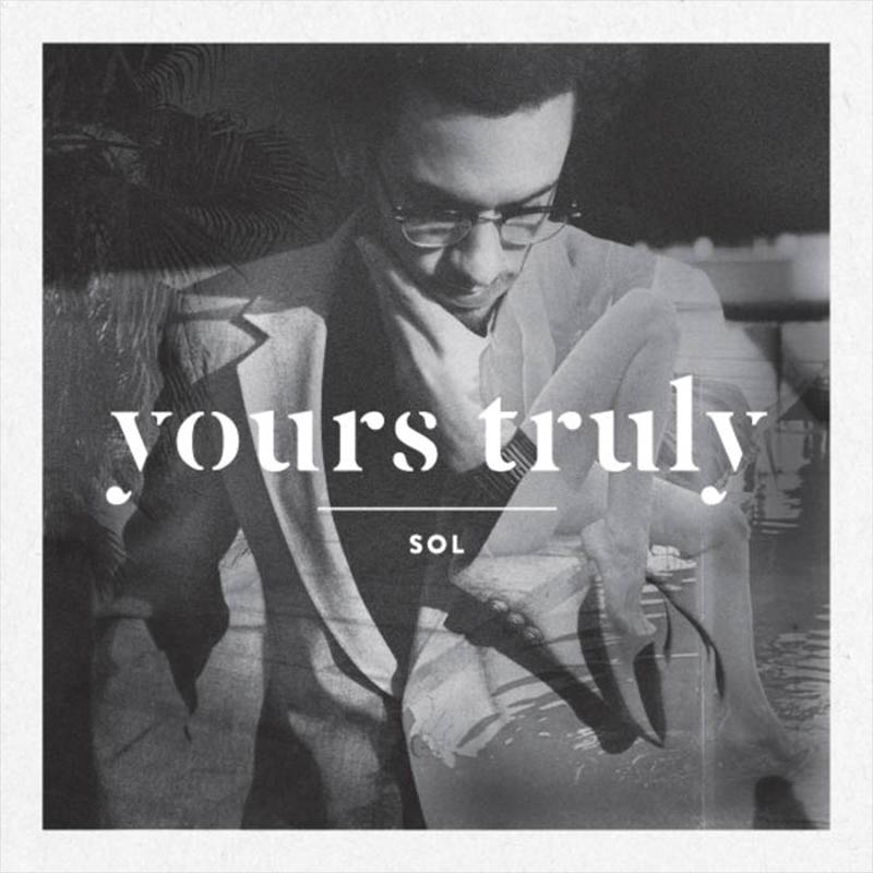 Sol - Yours Truly (2012)  [Producer]