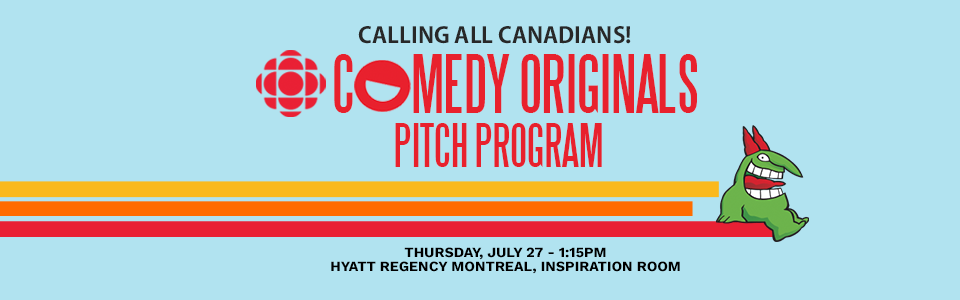 Just For Laughs Is Giving a Creators a chance to pitch the CBC. Deadline May 15th