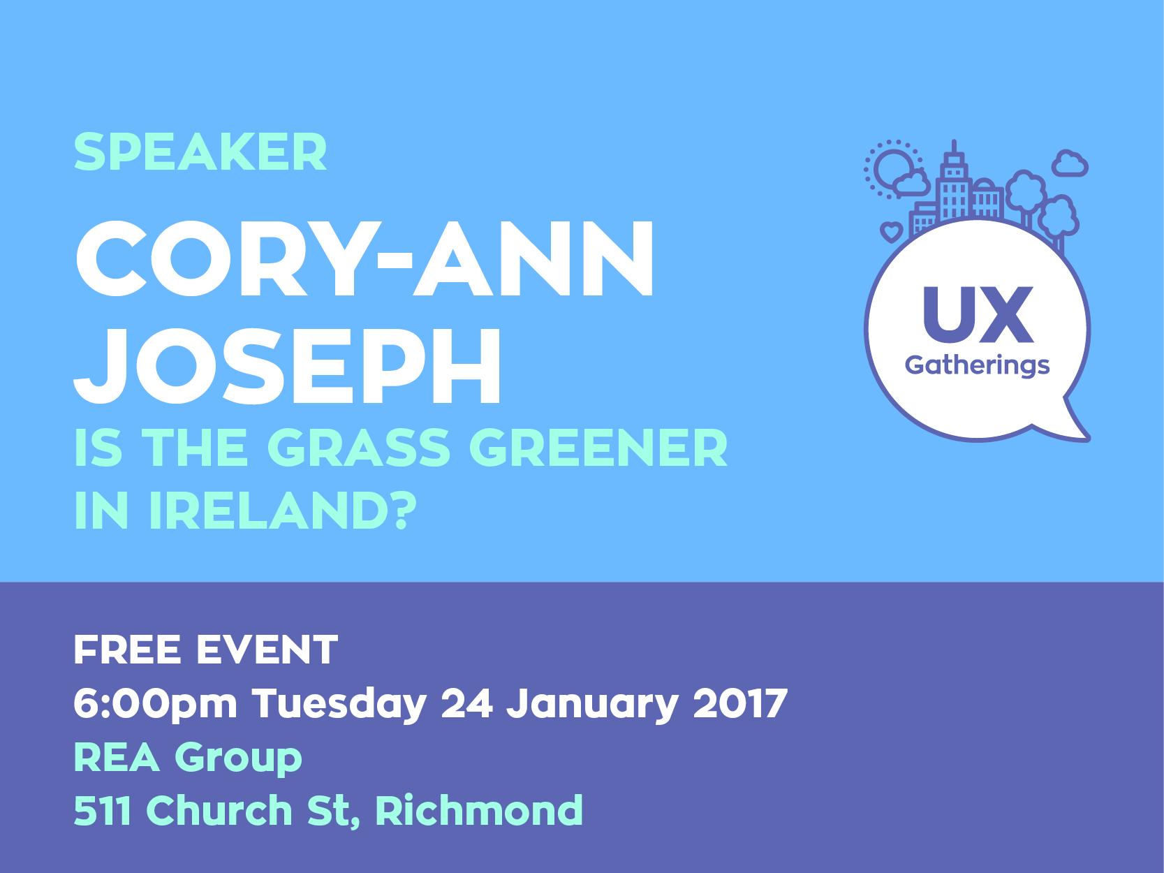 UX Gatherings January—Cory-Ann Joseph—Is The Grass Greener In Ireland