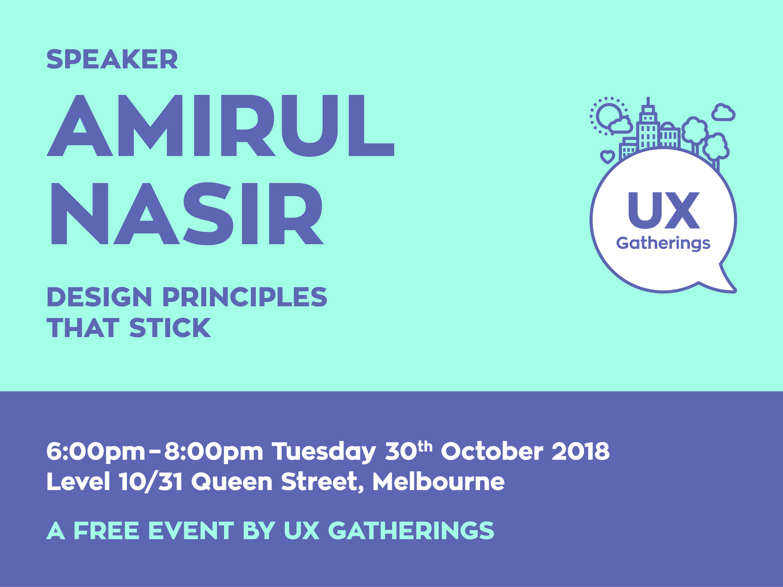 """Amirul Nasir's talk for UX Gatherings titled """"Design Principles That Stick"""" is on 30 October 2018 at Culture Amp. 10/31 Queen Street, Melbourne.  UX Gatheirngs is a free monthly event for Melbourne's design community by Rohan Irvine and Renee Carmody."""