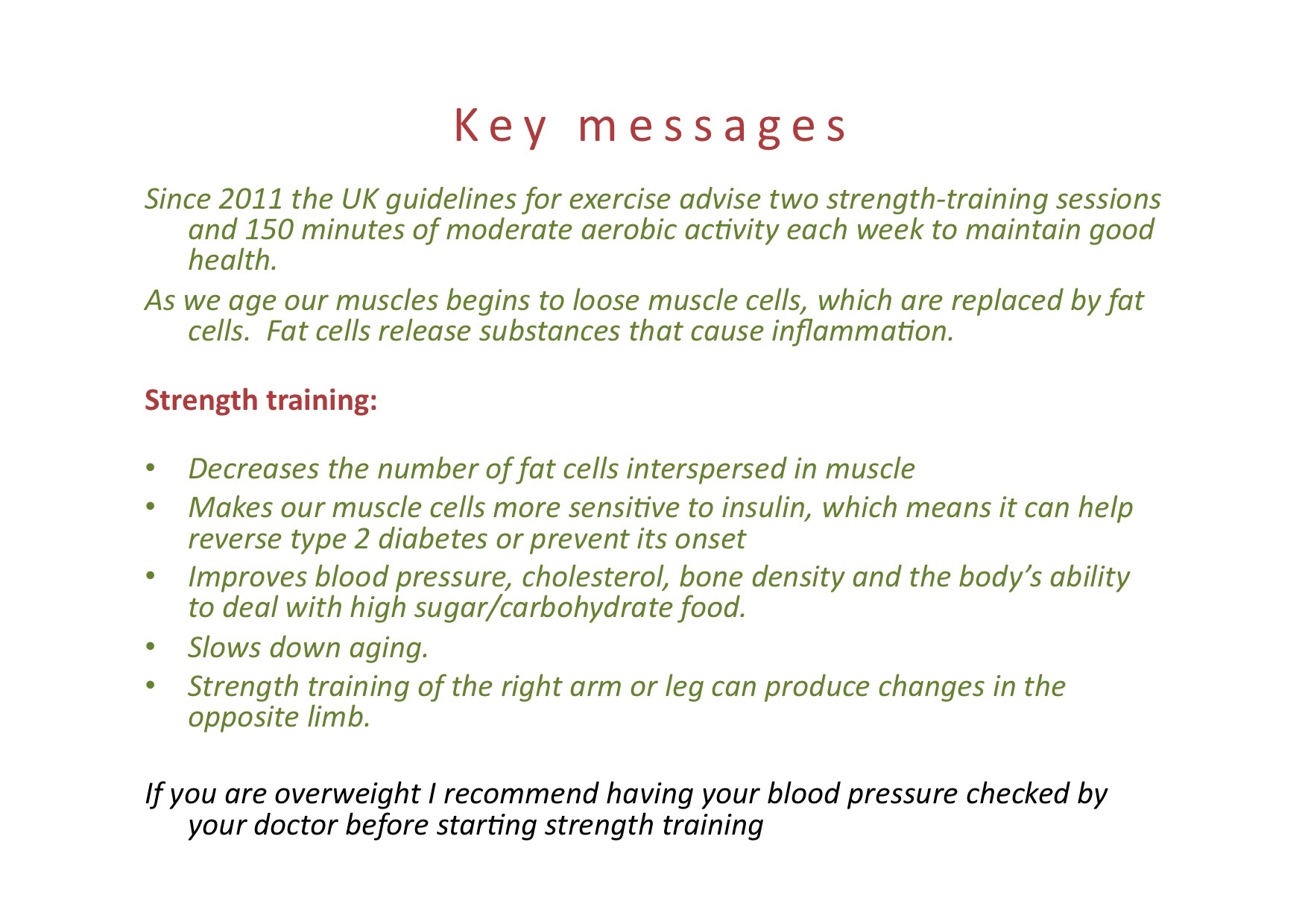 You can read more on the benefits of strength training in my blog-  'Hurry-up and weight'
