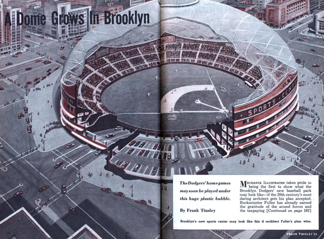 Walter O'Malley's  proposed Dodger Dome , which he couldn't build because he couldn't afford the land. ( via Modern Mechanix )