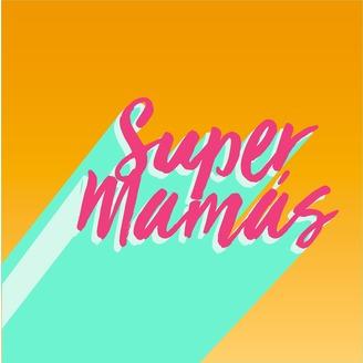 Super Mamas -