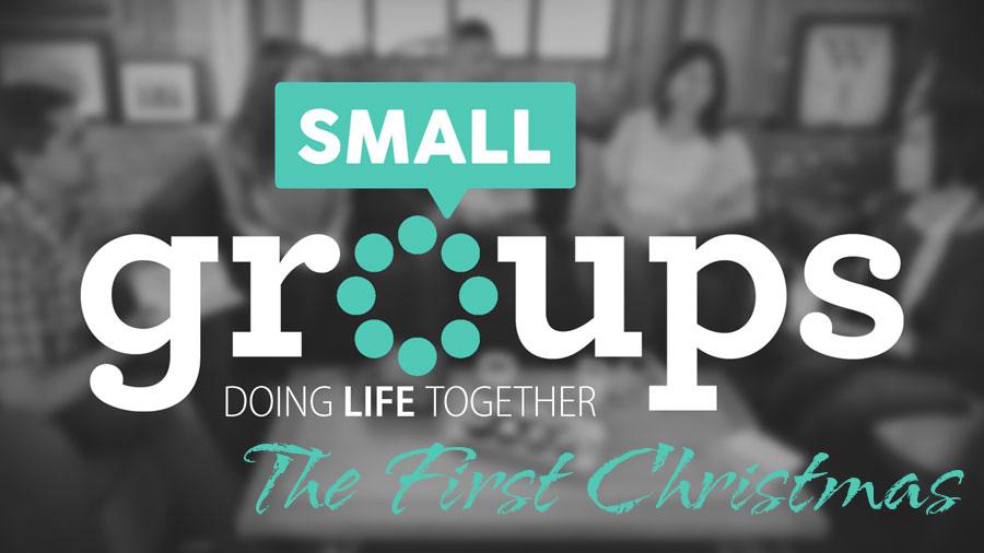 Small Groups_First Christmas.jpg