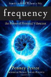 Frequency: The Power of Personal Vibration by Penney Peirce