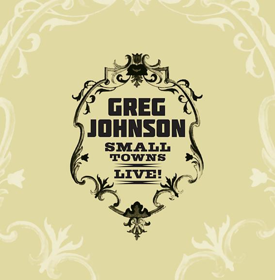 Greg Johnson - Small Towns Live - Album