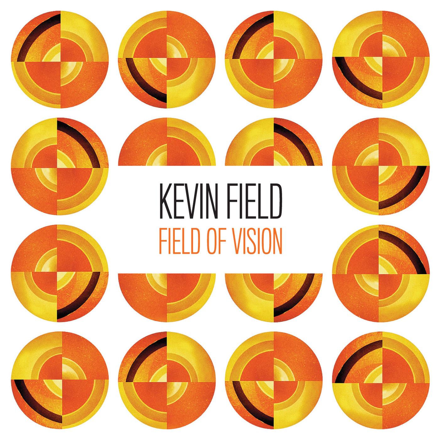Kevin Field - Feld of Vision - Album