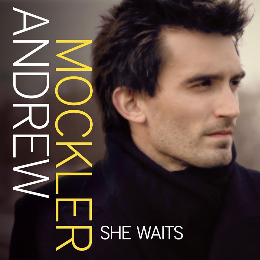 ANDREW MOCKLER - SHE WAITS - SINGLE