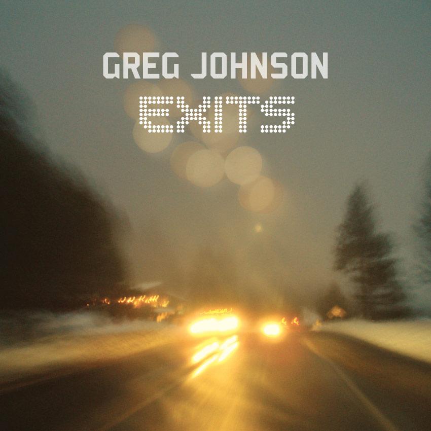 "Greg Johnson ""Exits"" (Album)"