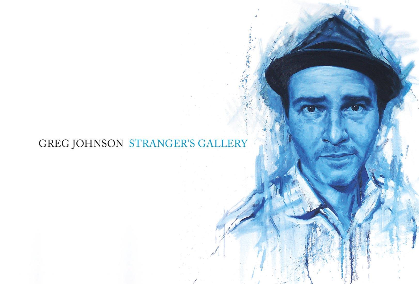 Greg Johnson 'Stranger's Gallery'