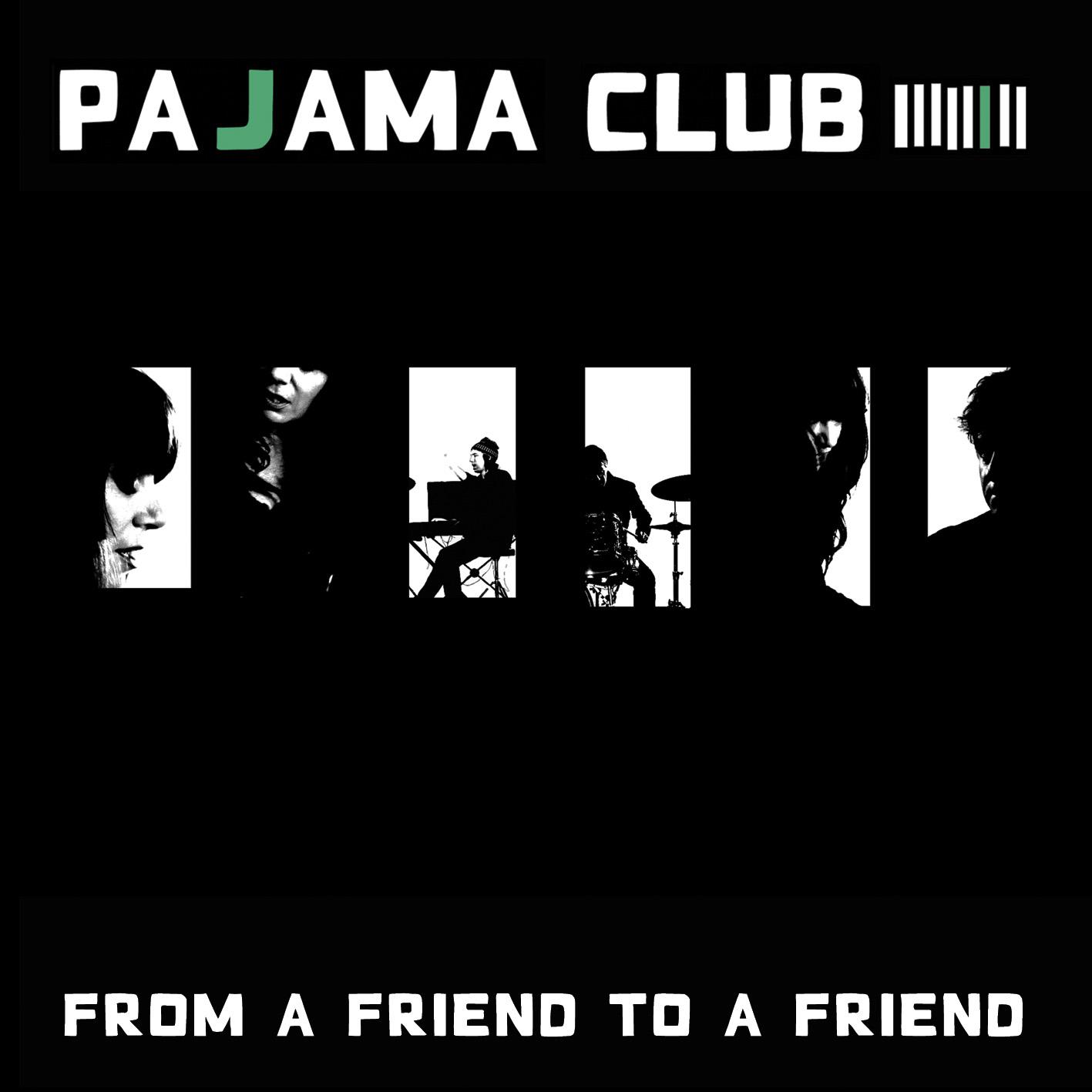 Pajama Club - From A Friend To A Friend - Single