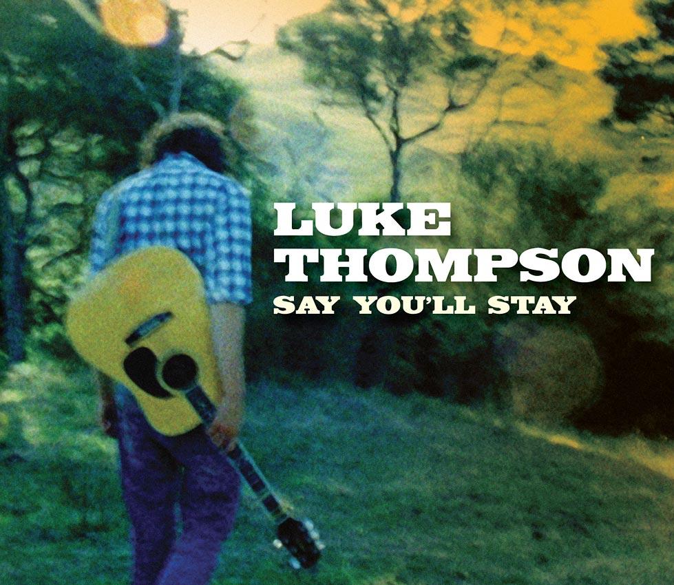 LUKE THOMPSON - SAY YOU'LL STAY - SINGLE