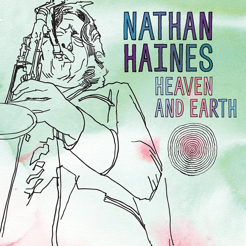 NATHAN HAINES - HEAVEN AND EARTH - ALBUM
