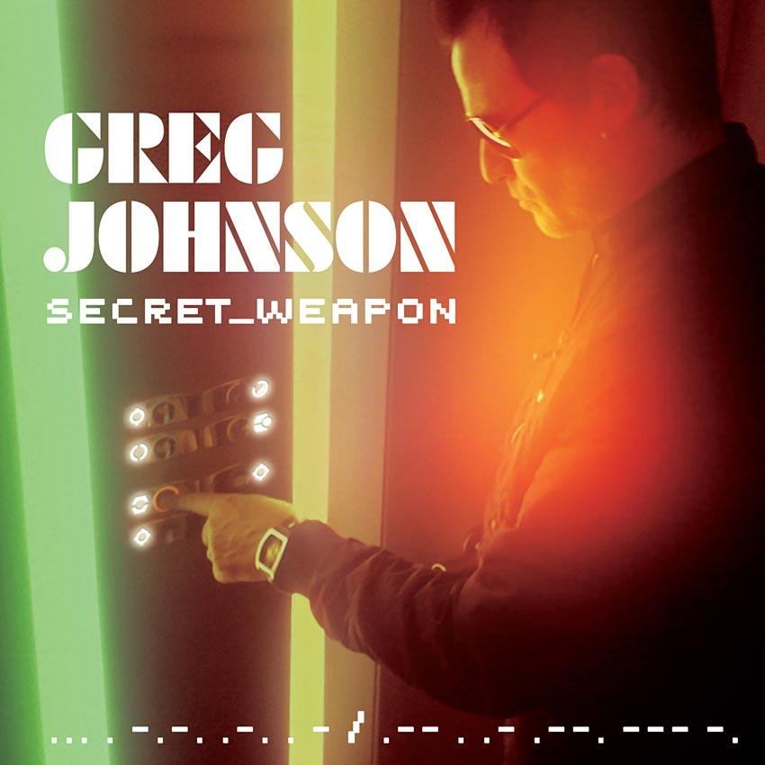 GREG JOHNSON - SECRET WEAPON - ALBUM