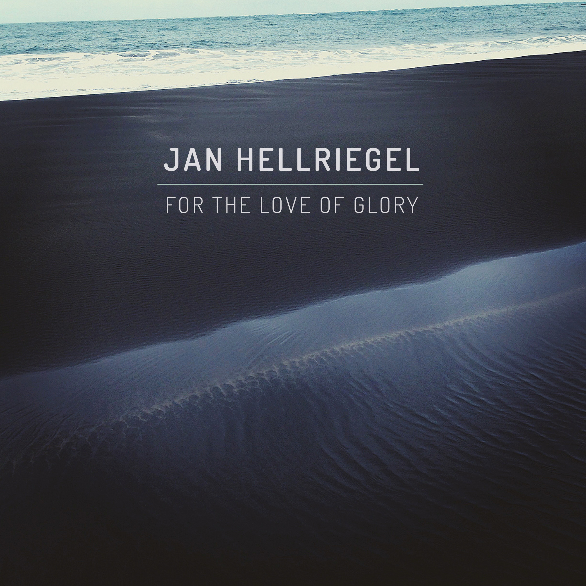 Jan Hellriegel 'For The Love Of Glory'
