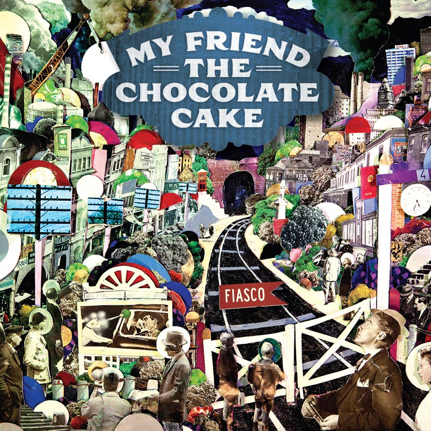 MY FRIEDN THE CHOCOLATE CAKE - FIASCO