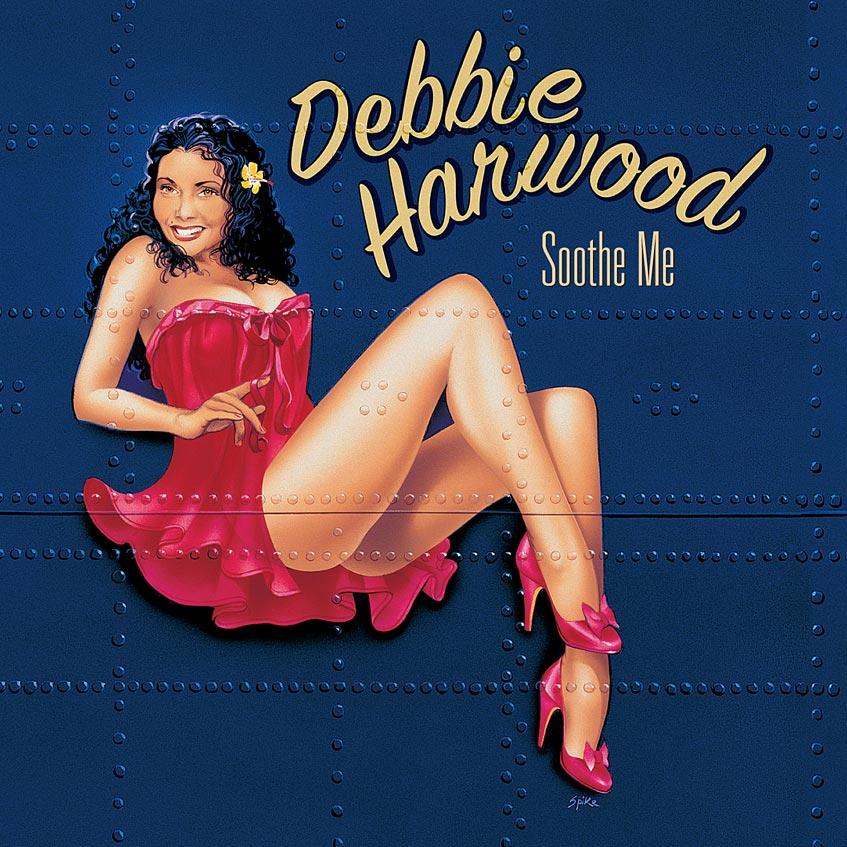 DEBBIE HARWOOD - SOOTHE ME