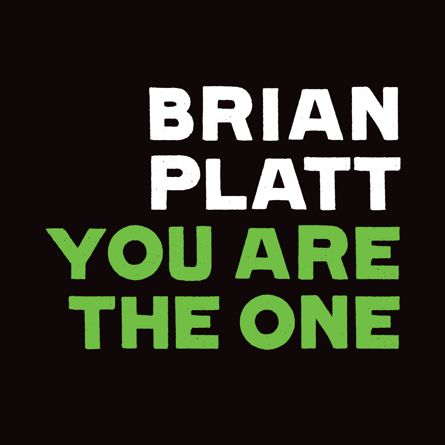 BRIAN PLTT 'YOU ARE THE ONE'