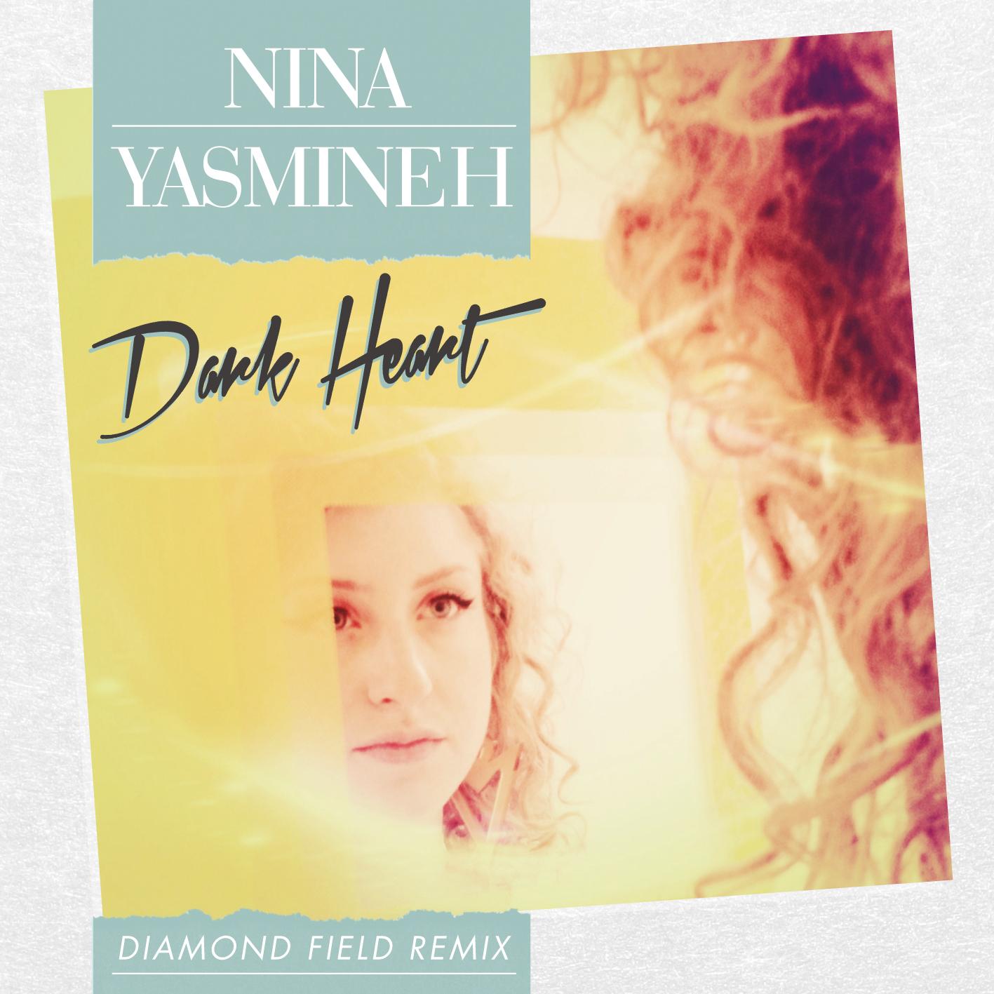Nina Yasmineh 'Dark Heart' (Diamond Field Remix)
