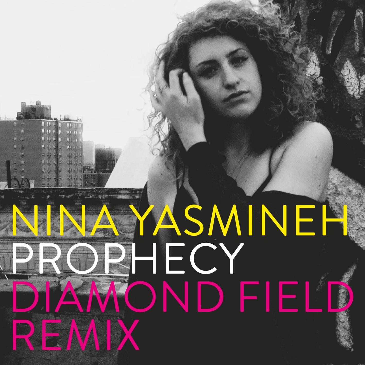 Nina Yasmineh 'Prophecy' (Diamond Field Remix)