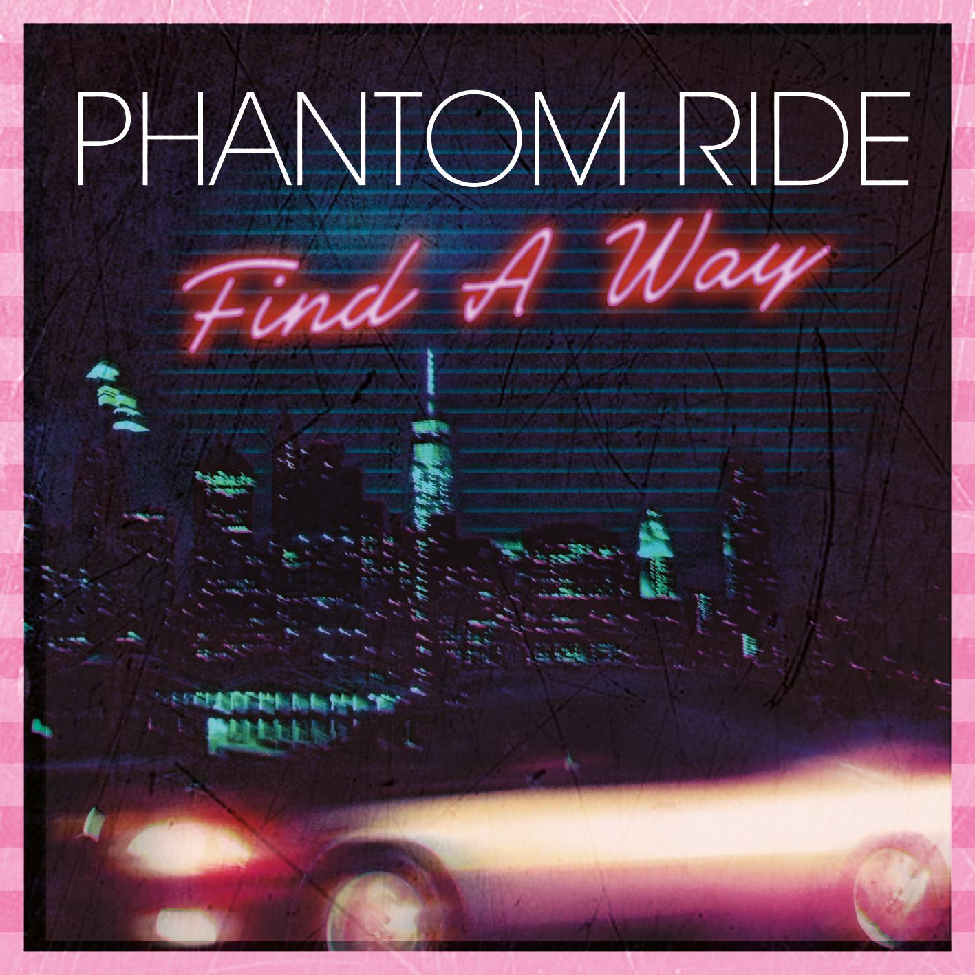 Phantom Ride 'Find A Way'