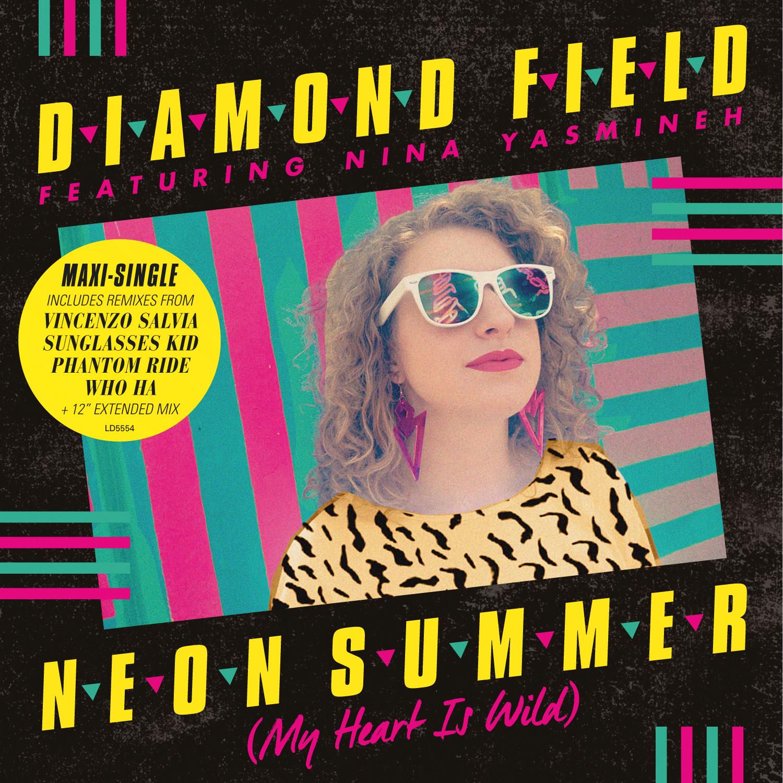 Diamond Field feat. Nina Yasmineh - Neon Summer (My Heart Is Wild)