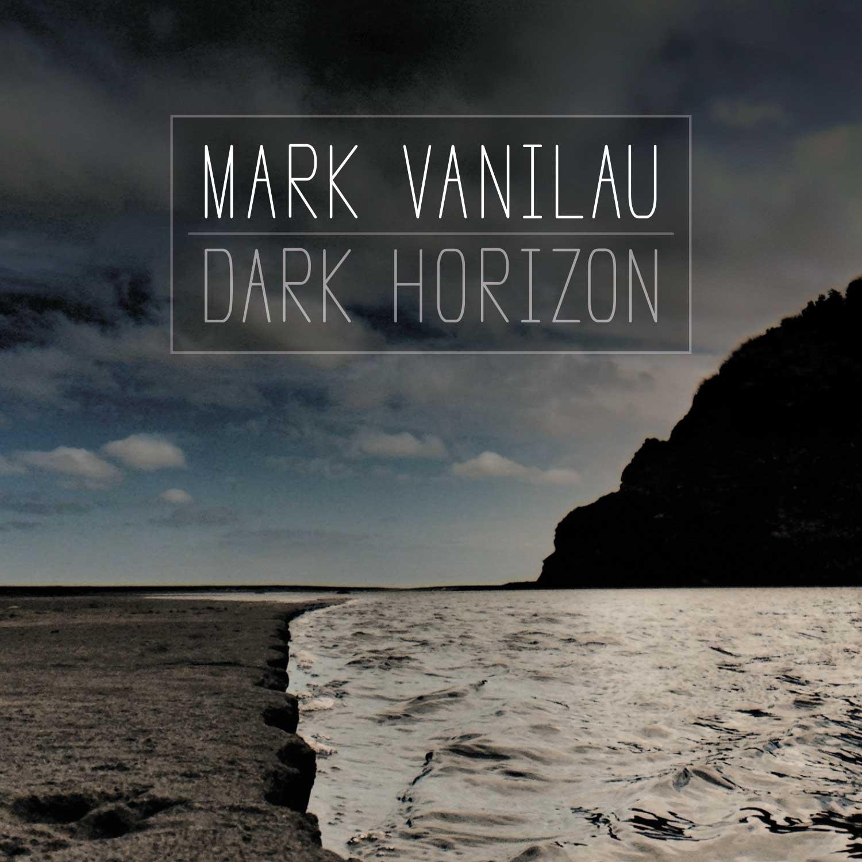 Mark Vanilau - Dark Horizon