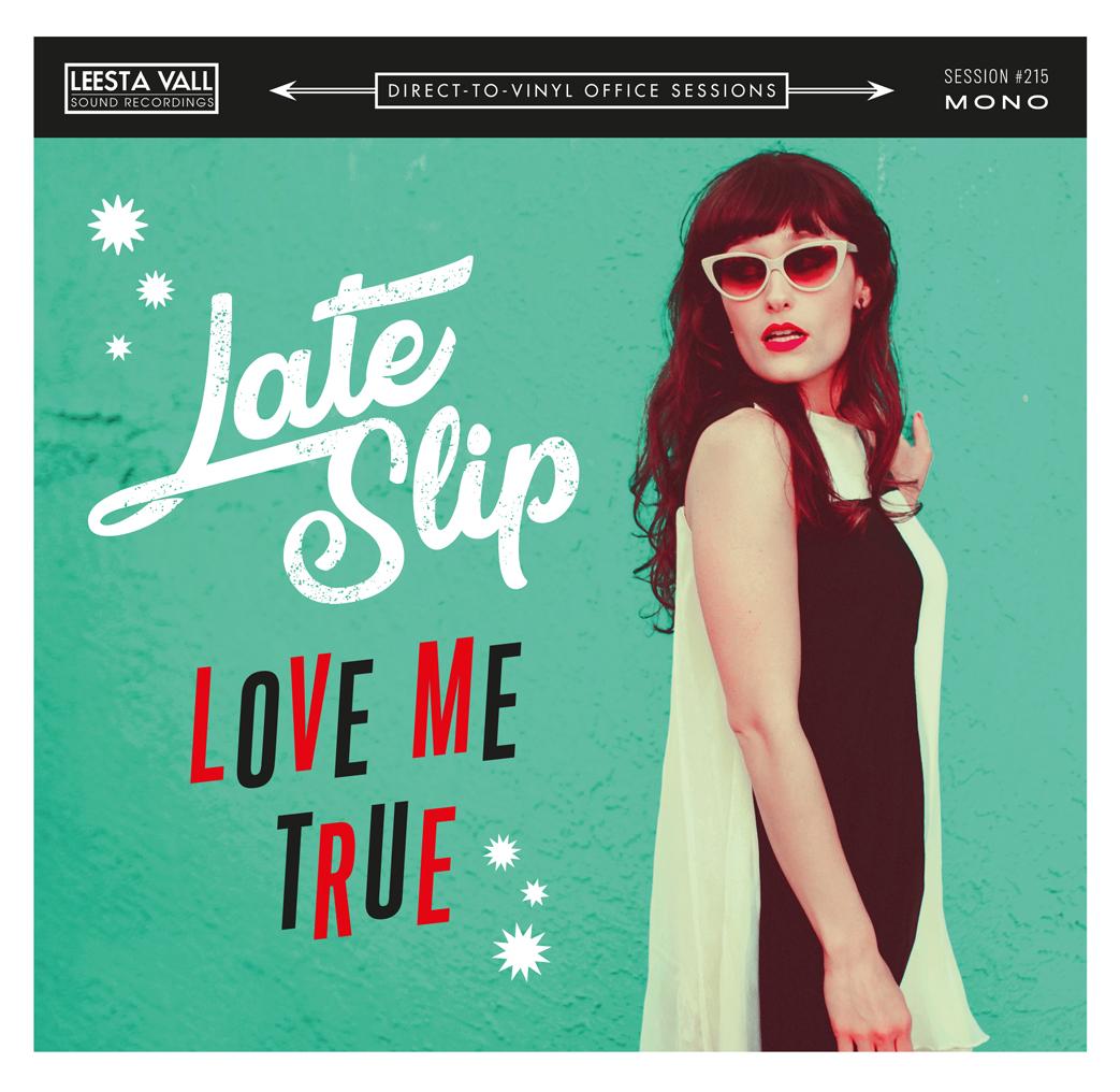 "Late Slip 'Love Me True' 7"" Single"