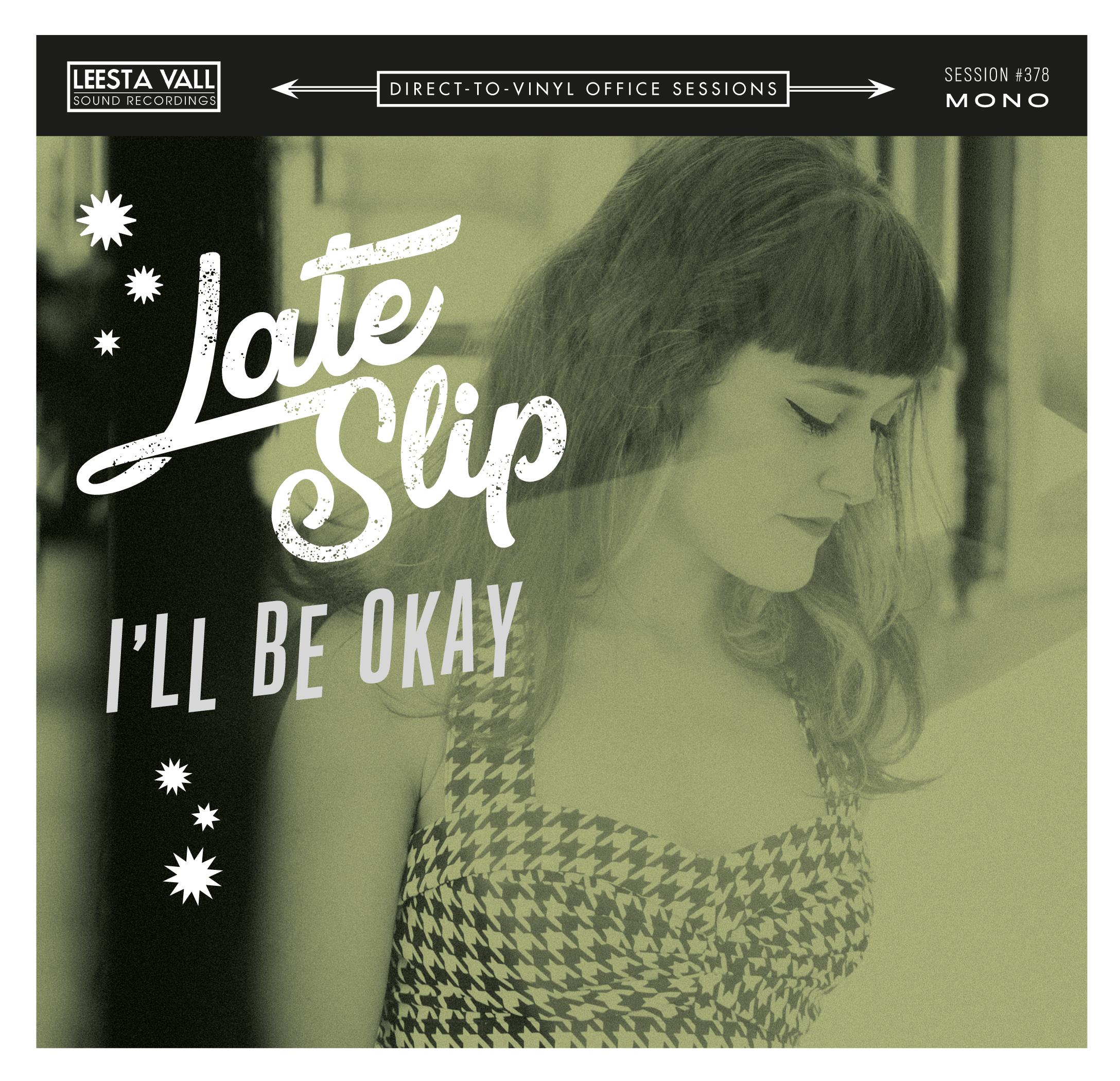 """Late Slip 'I'll Be Okay' 7"""" Single"""