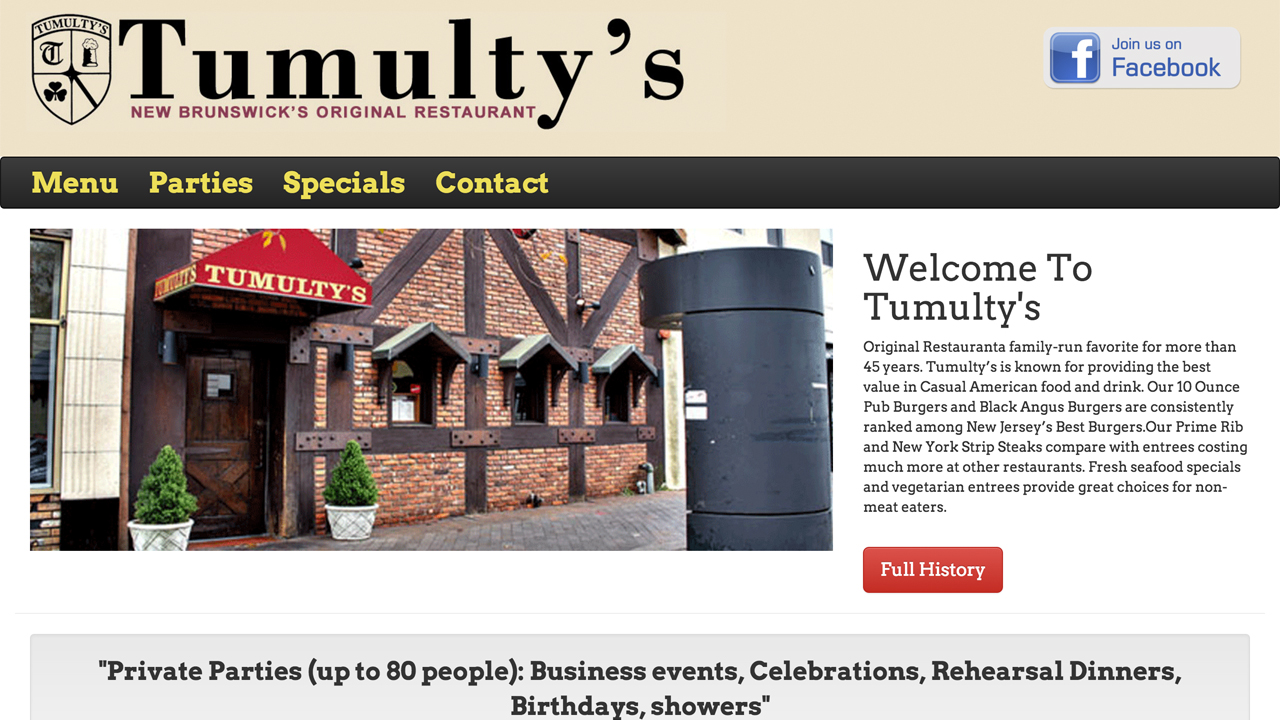 Tumulty's Pub (New Brunswick, Middlesex County) Casual American cuisine. 10 Ounce Pub Burgers, Black Angus Burgers, Prime Rib, New York Strip Steaks. Seafood and vegetarian entrees, soups, nachos, pita pizzas, quesadillas, wings, tempura, calamari, salads, burgers, sandwiches, pasta, desserts, and more. Located at 361 George Street.