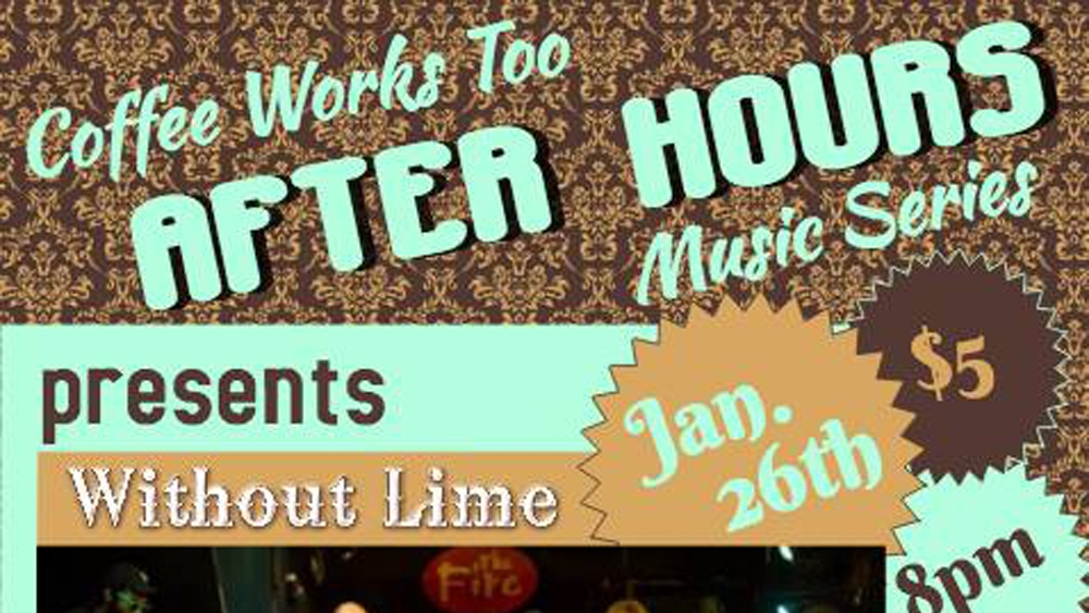 COFFEE WORKS TOO: AFTER HOURS MUSIC SERIES (Jan. 26-27, 2016)   Blues,Rock,Alternative,Emo, Acoustic   Voorhees, NJ   Posted Monday, January 23, 2017