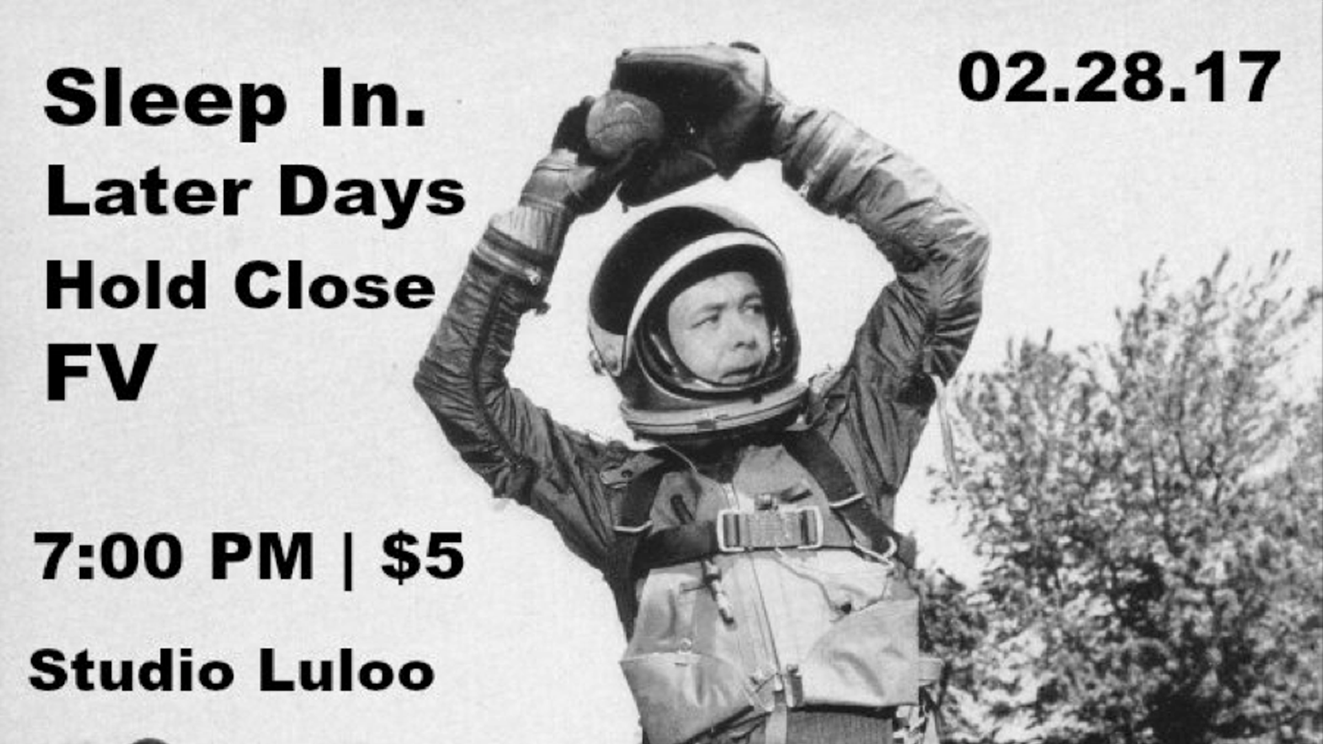 AFTERMATH COLLECTIVE PRESENTS: SLEEP IN.,LATER DAYS (TX), HOLD CLOSE (MO), FV @ STUDIO LULOO (Feb. 28th, 2017)   Math Pop, Rock, Post-Hardcore, Emo, Alternative    Oaklyn, NJ   Posted Friday, February 24, 2017