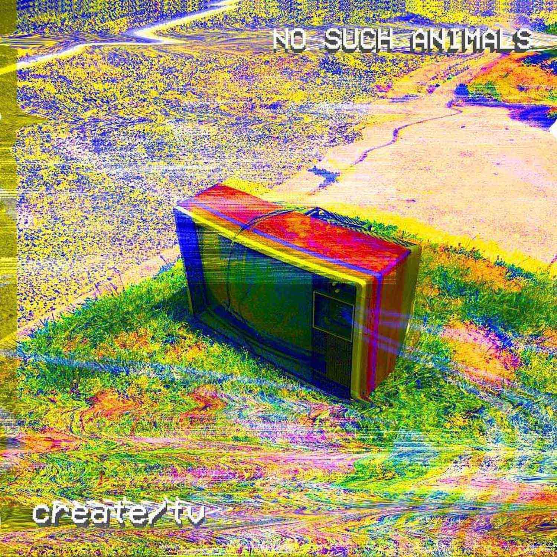 No Such Animals Create TV.jpg