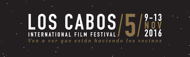 Los Cabos Interntational Film Festival 2016