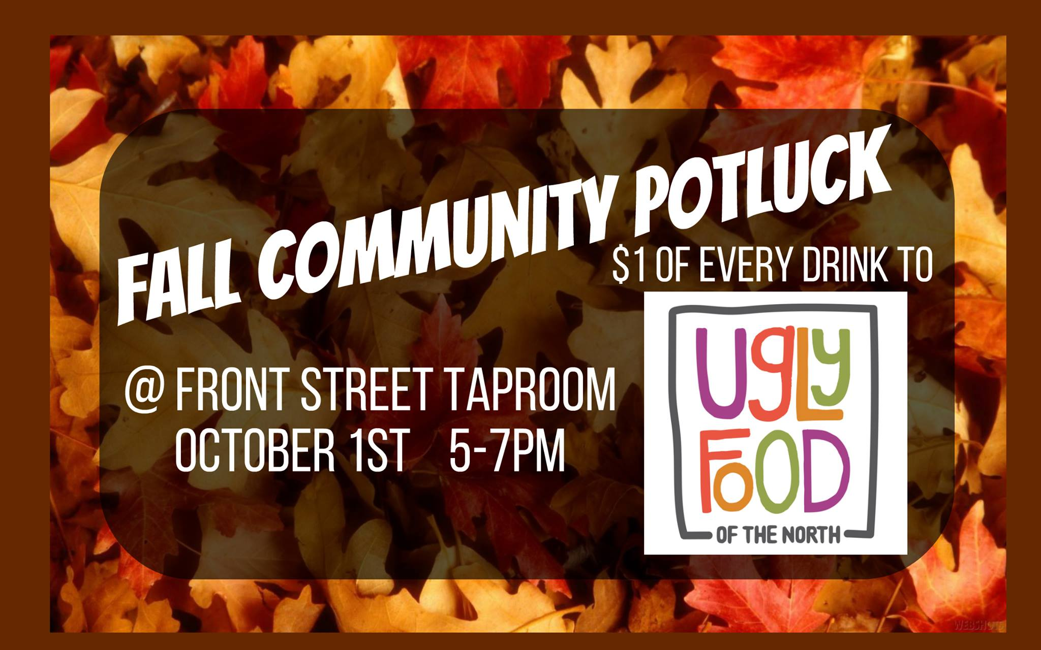 October 2017 -  Fall Community Potluck  at Front Street Taproom celebrated the changing seasons and included lots of imperfect produce from Ugly Food Day at the Red River Market.