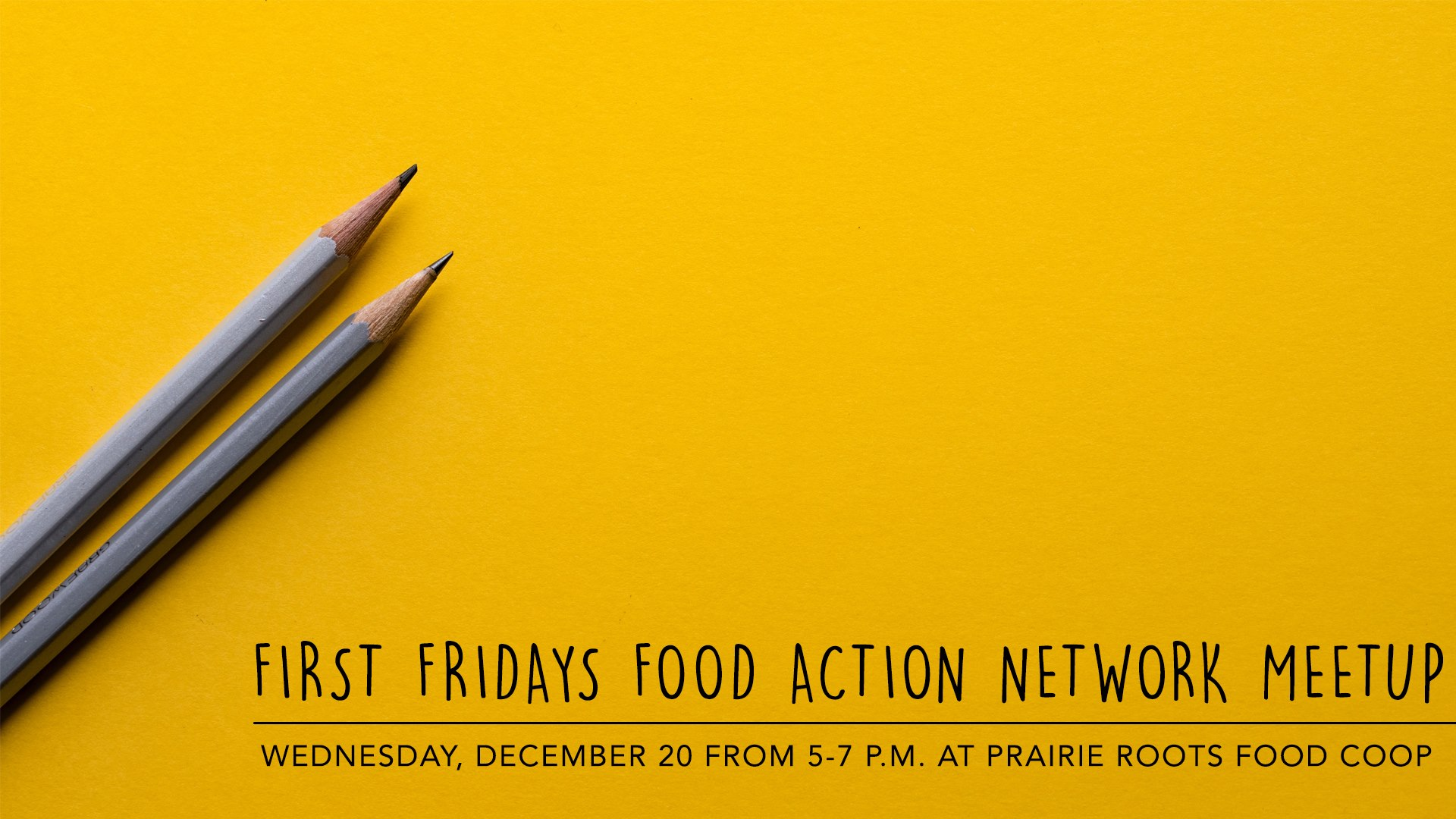 December 2017 -  First Fridays Food Action Network Meet-up  at Prairie Roots Food Co-op encouraged people to get involved + learn more about event series,  First Fridays at B.
