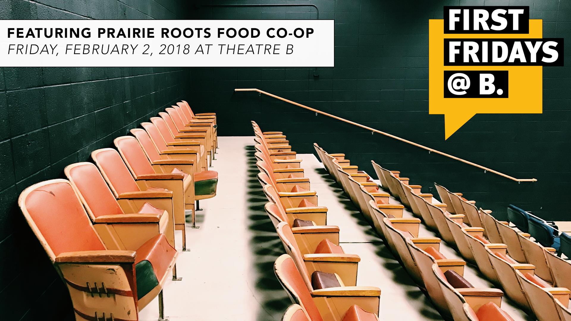 February 2018 - Our second  First Fridays at B  featured a presentation by Kaye Kirsch, Abby Gold & Joleen Baker of Prairie Roots Food Co-op.  [watch video]