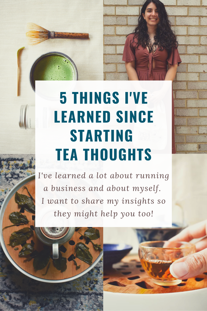 5 things I've learned since starting  tea Thoughts.png