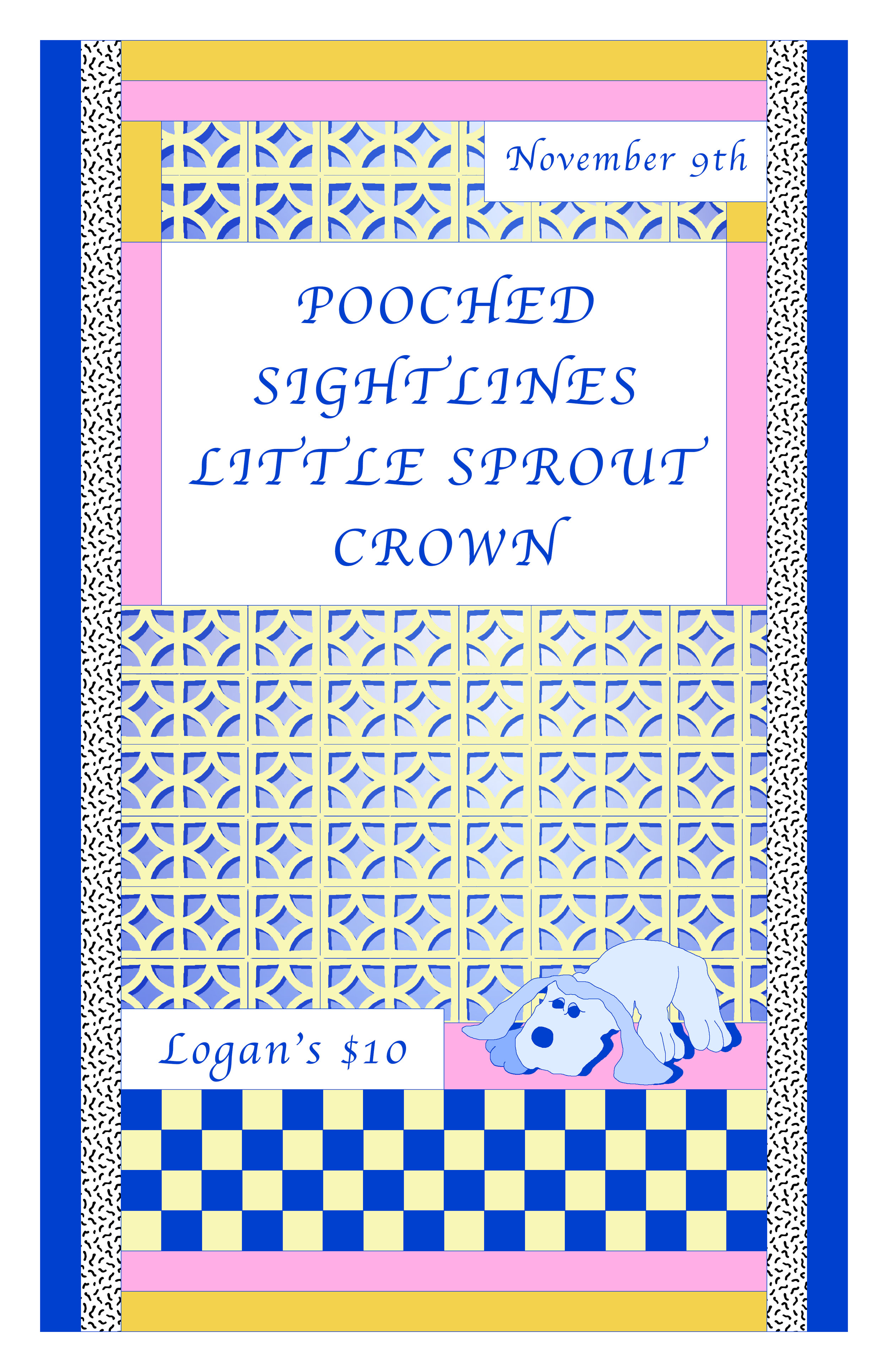 Pooched, Sightlines, Little Sprout, Crown at Logan's, Victoria , 11 x 17 poster, (2019)
