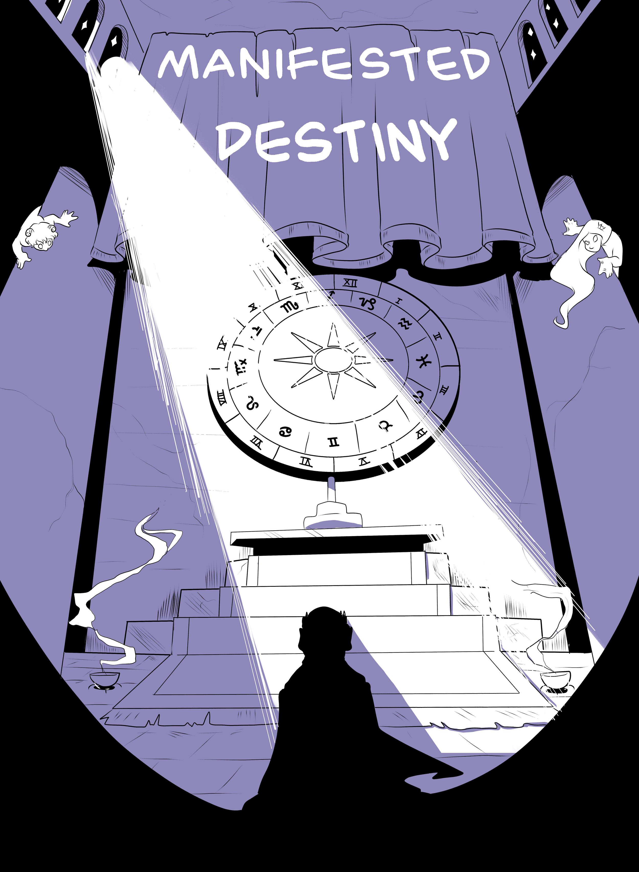 """Manifested Destiny -   2016    When the king of an ancient civilization summons the astrological signs Aries and Pieces he seals not only the his own fate but the fate of his kingdom proving that one often meets his destiny on the road he takes to avoid it...  A 16 page fantasy story completed as part of a 60 page anthology, the theme of which is """"Astrology"""" - 1 month work period"""
