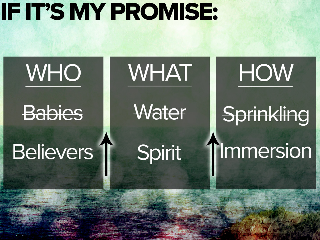 If it's my promise, then baptizing babies is silly!